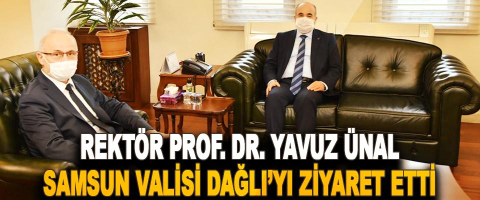 Rektör Prof. Dr. Yavuz ünal, Samsun Valisi Dağlı'yı Ziyaret Etti