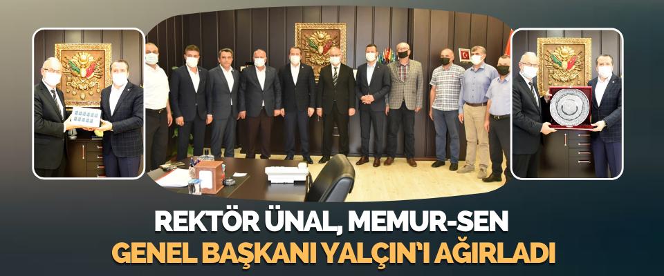 Rektör Ünal, Memur-Sen Genel Başkanı Yalçın'ı Ağırladı