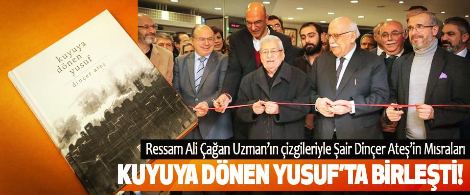 Ressam Ali Çağan Uzman'ın çizgileriyle Şair Dinçer Ateş'in Mısraları Kuyuya Dönen Yusuf'ta Birleşti!
