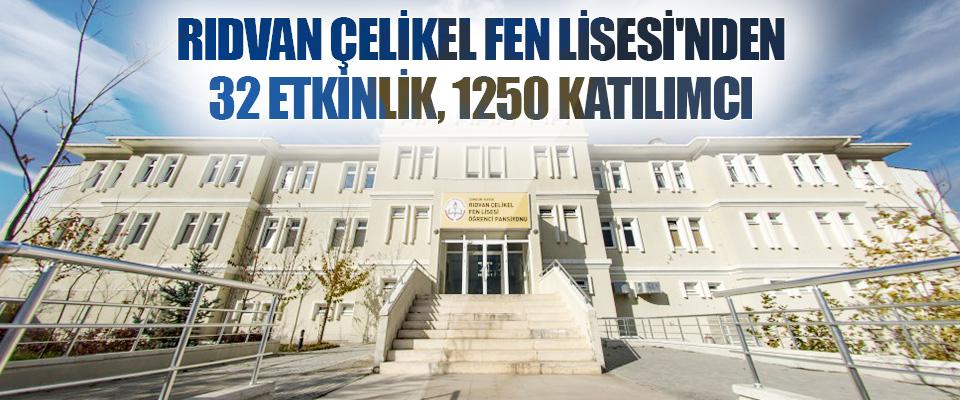 Rıdvan Çelikel Fen Lisesi'nden 32 Etkinlik, 1250 Katılımcı