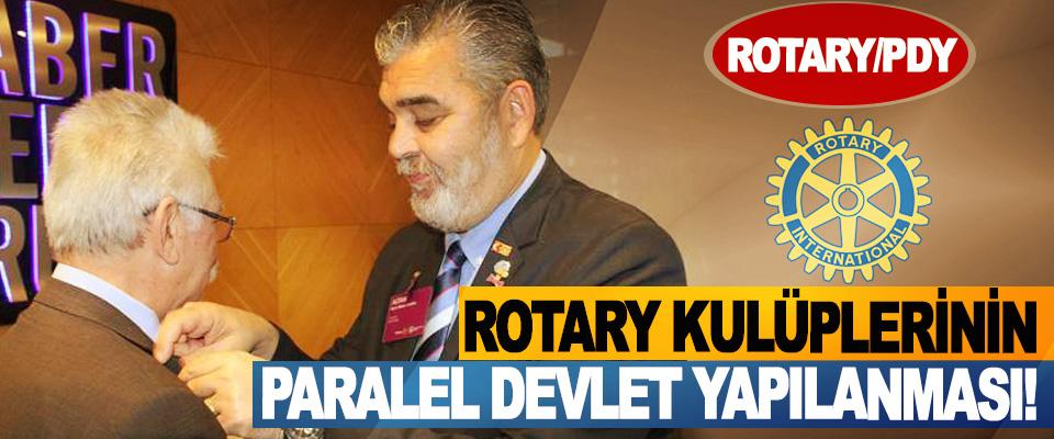 Rotary kulüplerinin paralel devlet yapılanması!
