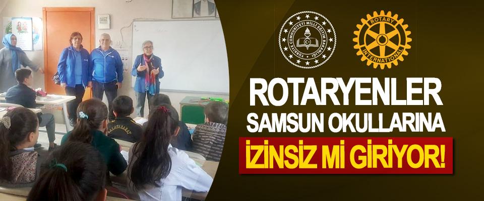 Rotaryenler Samsun Okullarına İzinsiz mi Giriyor!