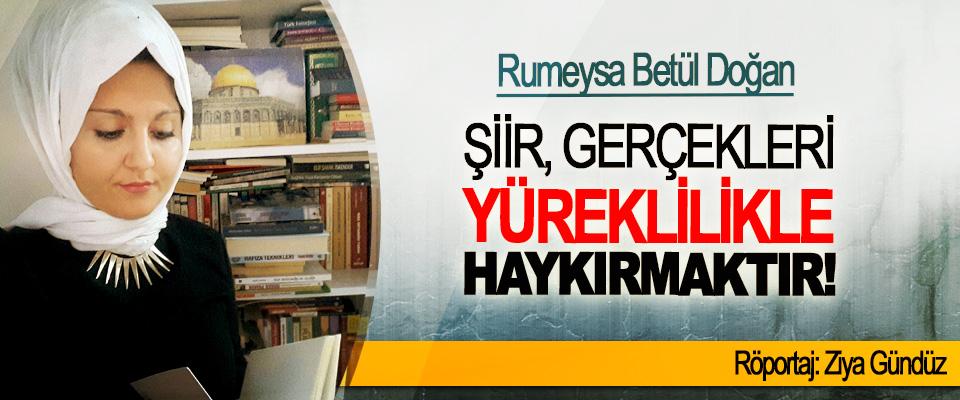 Rumeysa Betül Doğan: 'Şiir Gerçekleri Yüreklilikle Haykırmaktır!'
