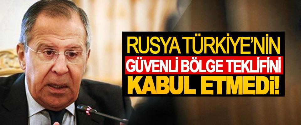 Rusya, Türkiye'nin güvenli bölge teklifini kabul etmedi!