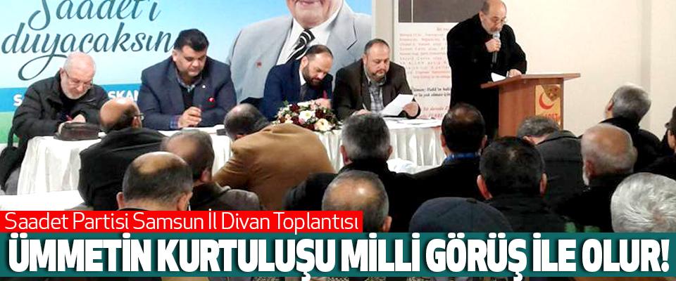 Saadet Partisi Samsun İl Başkanlığı İl Divan toplantısı yapıldı.