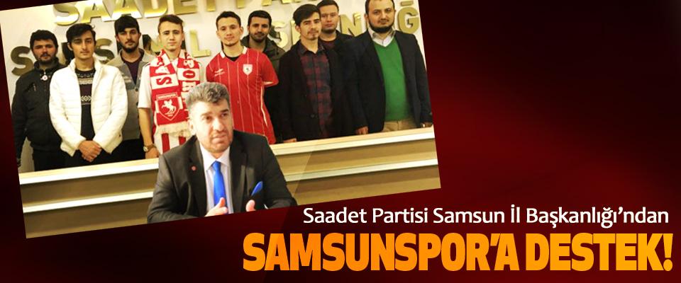 Saadet Partisi Samsun İl Başkanlığı'ndan Samsunspor'a destek!