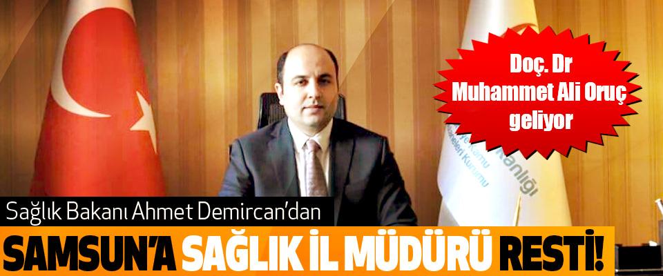 Sağlık Bakanı Ahmet Demircan'dan Samsun'a sağlık il müdürü resti!