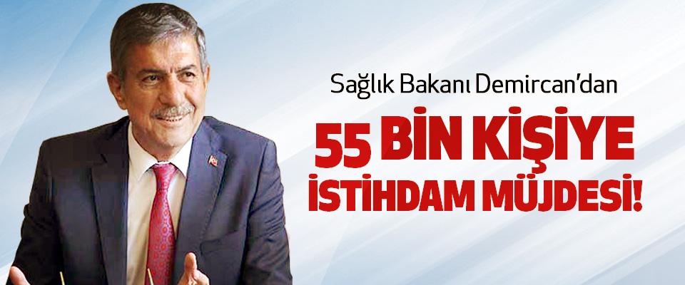 Sağlık Bakanı Demircan'dan 55 Bin Kişiye İstihdam Müjdesi!
