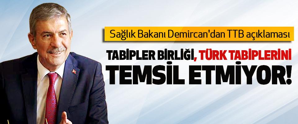 Sağlık Bakanı Demircan'dan TTB açıklaması; Tabipler birliği türk tabiplerini temsil etmiyor!