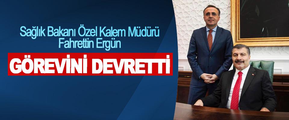Sağlık Bakanı Özel Kalem Müdürü Fahrettin Ergün Görevini Devretti