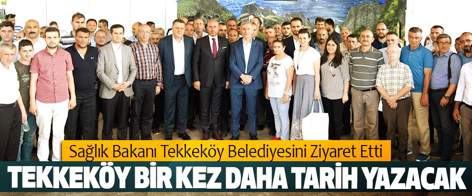 Sağlık Bakanı Tekkeköy Belediyesini Ziyaret Etti