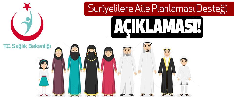 Sağlık Bakanlığı'ndan Suriyelilere Aile Planlaması Desteği Açıklaması!