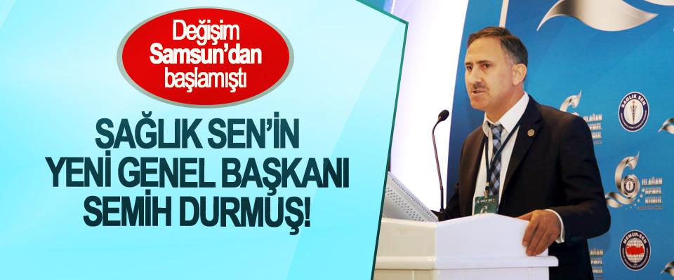 Sağlık Sen'in Yeni Genel Başkanı Semih Durmuş!