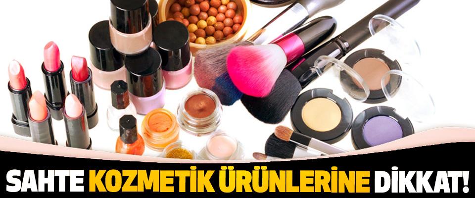 Sahte kozmetik ürünlerine dikkat!