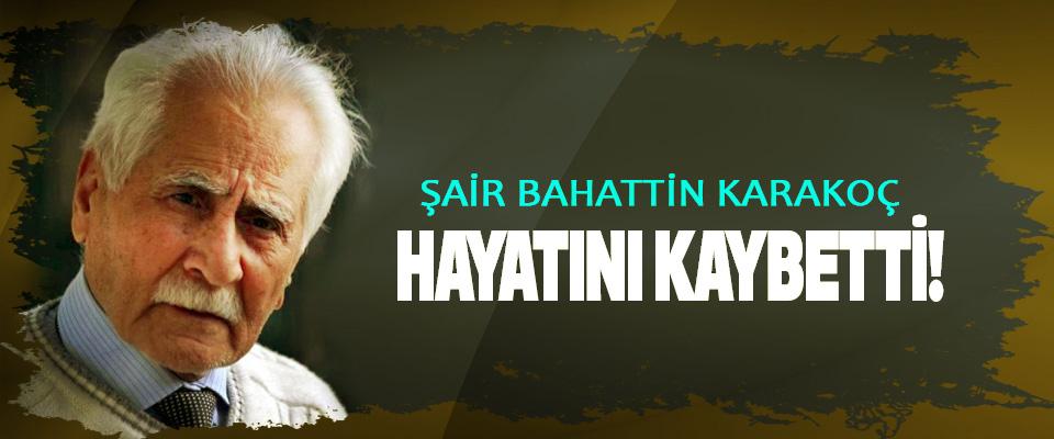 Şair Bahattin Karakoç hayatını kaybetti!