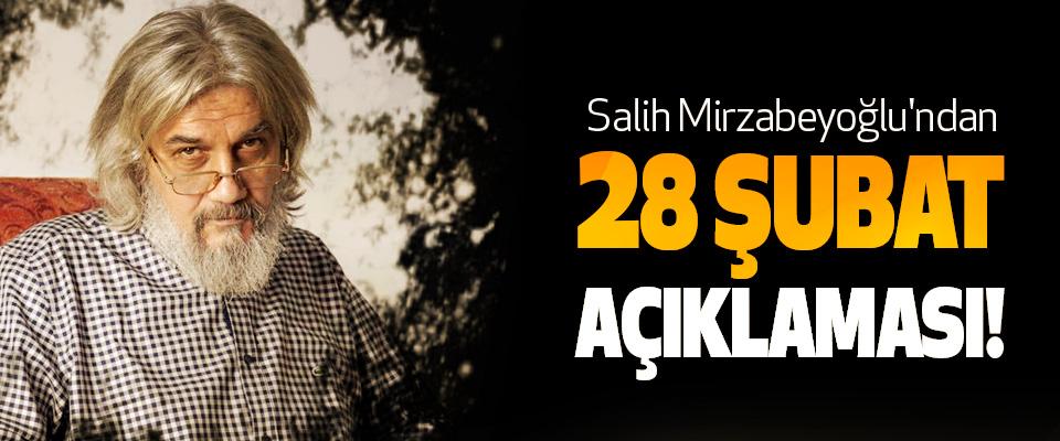 Salih Mirzabeyoğlu'ndan 28 Şubat Açıklaması!