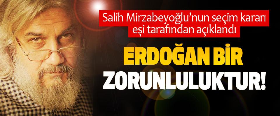 Salih Mirzabeyoğlu'nun seçim kararı eşi tarafından açıklandı: Erdoğan bir zorunluluktur!