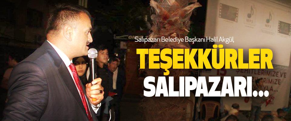 Salıpazarı Belediye Başkanı Halil Akgül, Teşekkürler  Salıpazarı...