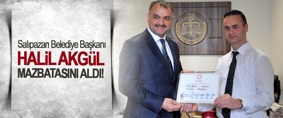 Salıpazarı Belediye Başkanı Halil Akgül Mazbatasını Aldı!