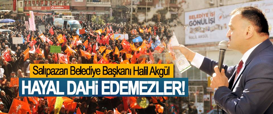 Salıpazarı Belediye Başkanı Halil Akgül: Hayal Dahi Edemezler