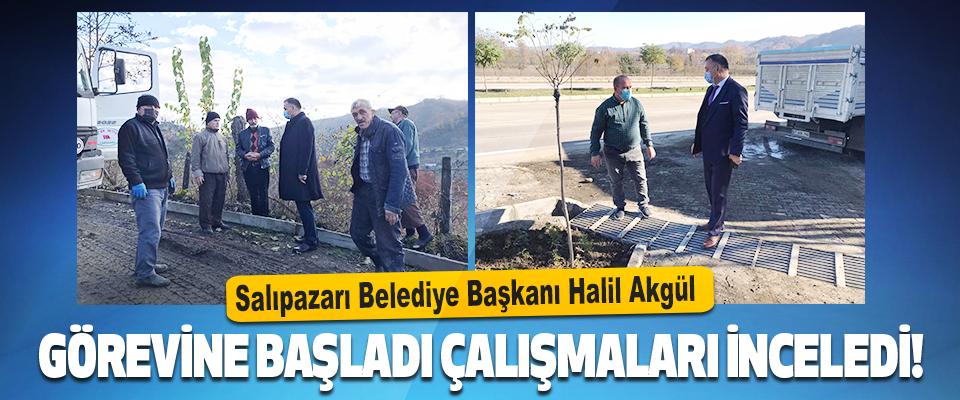 Salıpazarı Belediye Başkanı Halil Akgül Çalışmalarını İnceledi!