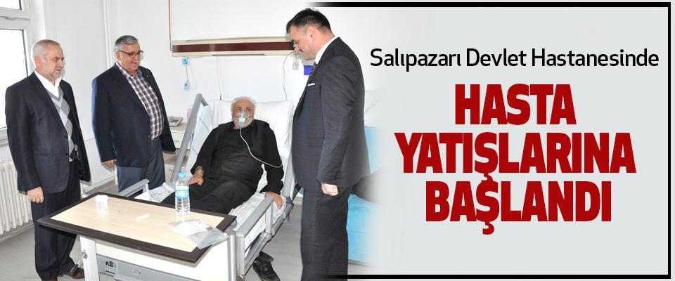 Salıpazarı Devlet Hastanesinde Hasta Yatışlarına Başlandı