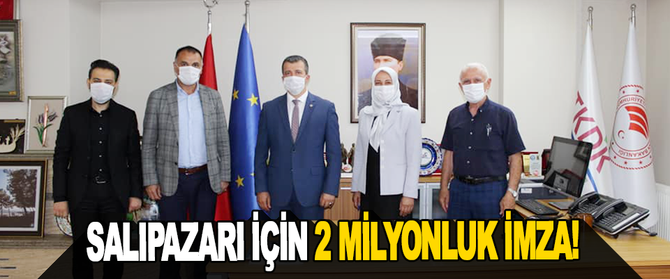 Salıpazarı İçin 2 Milyonluk İmza!