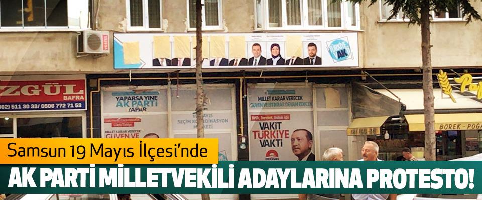 Samsun 19 Mayıs İlçesi'nde AK Parti milletvekili adaylarına protesto!