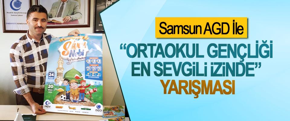 """Samsun AGD İle """"Ortaokul Gençliği En Sevgili İzinde"""" Yarışması"""
