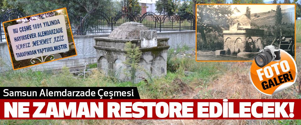 Samsun Alemdarzade Çeşmesi Ne zaman restore edilecek!