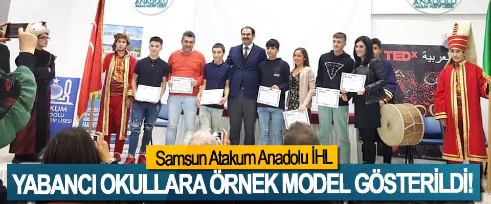 Samsun Atakum Anadolu İHL, Yabancı okullara örnek model gösterildi!