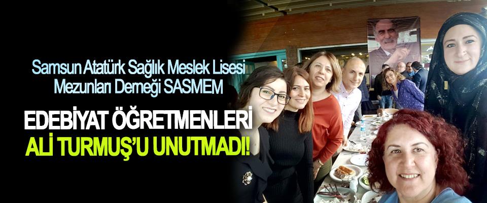 Samsun Atatürk Sağlık Meslek Lisesi Mezunları Derneği SASMEM Edebiyat öğretmenleri Ali Turmuş'u unutmadı!