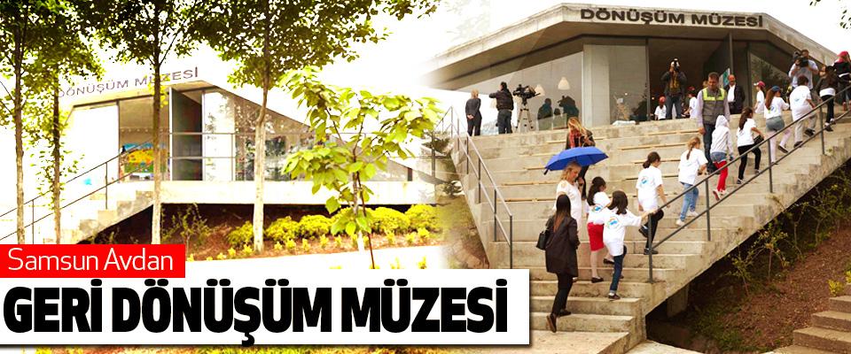 Samsun Avdan Geri Dönüşüm Müzesi
