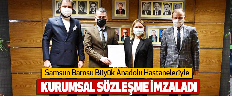 Samsun Barosu Büyük Anadolu Hastaneleriyle Kurumsal Sözleşme İmzaladı