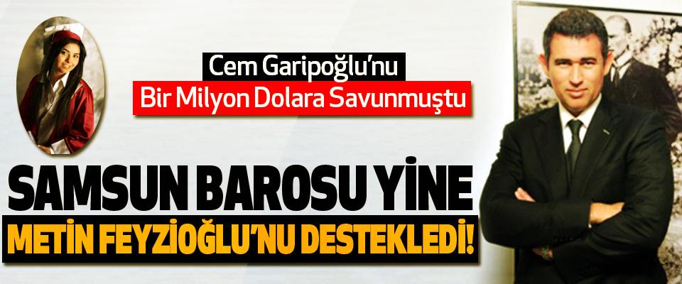 Samsun barosu yine metin feyzioğlu'nu destekledi!