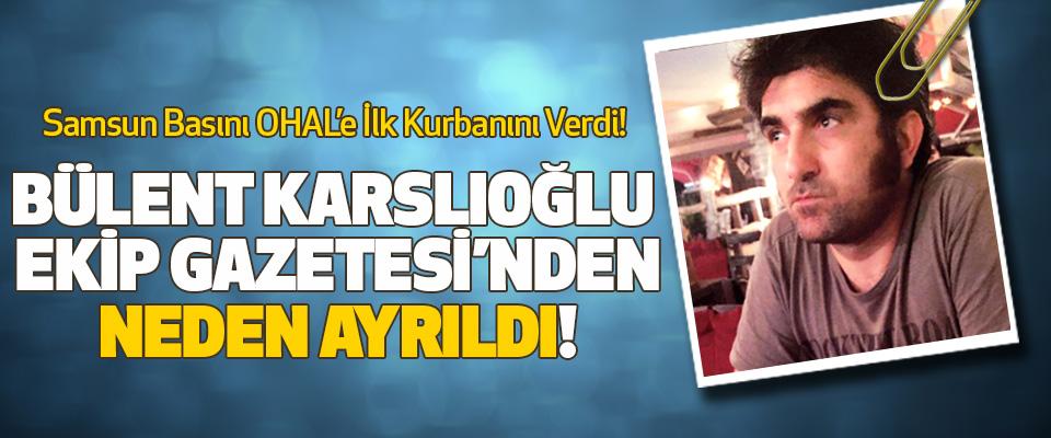 Samsun Basını OHAL'e İlk Kurbanını Verdi!