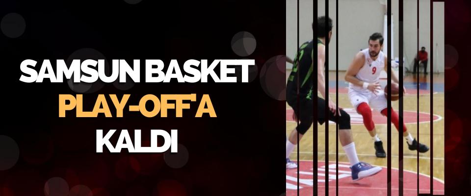 Samsun Basket Play-Off'lara Kaldı