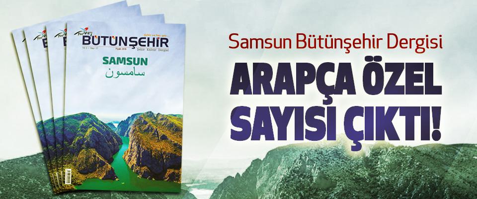 Samsun Bütünşehir Dergisi Arapça özel sayısı çıktı!