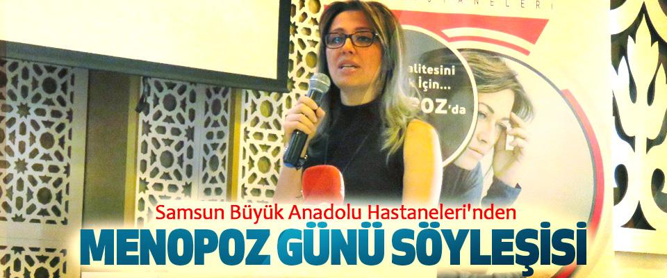 Samsun Büyük Anadolu Hastaneleri'nden Menopoz Günü Söyleşisi