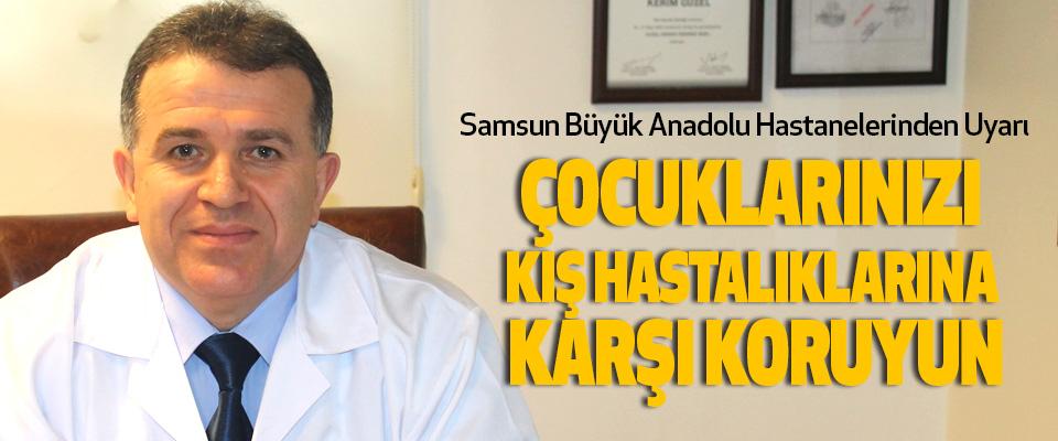 Samsun Büyük Anadolu Hastanelerinden Uyarı