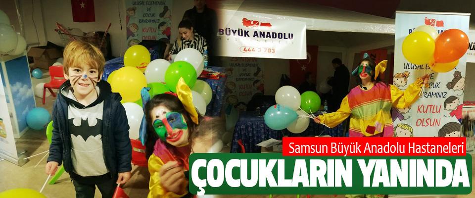 Samsun Büyük Anadolu Hastaneleri Çocukların Yanında
