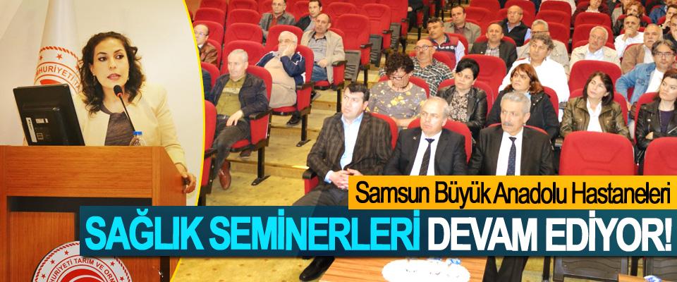 Samsun Büyük Anadolu Hastaneleri Sağlık seminerleri devam ediyor!