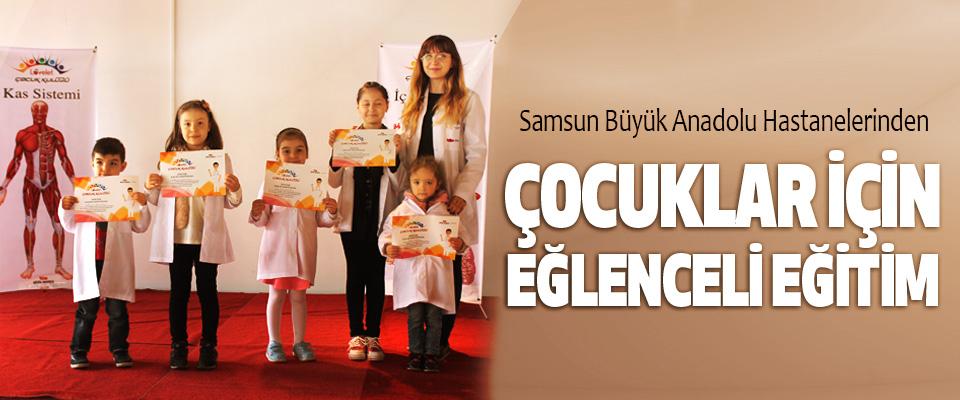 Samsun Büyük Anadolu Hastanelerinden  Çocuklar İçin Eğlenceli Eğitim