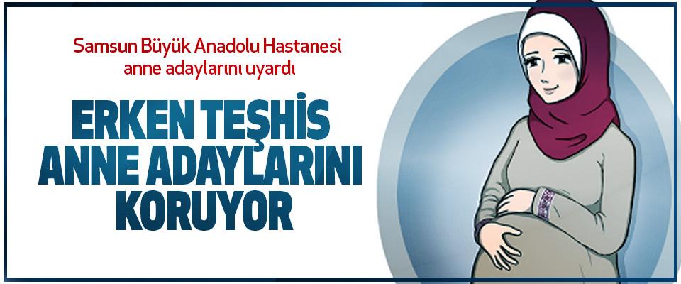 Samsun Büyük Anadolu Hastanesi anne adaylarını uyardı