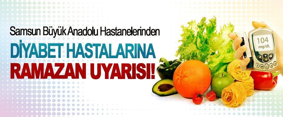 Samsun Büyük Anadolu Hastaneleri'nden Diyabet hastalarına 'Ramazan' uyarısı!