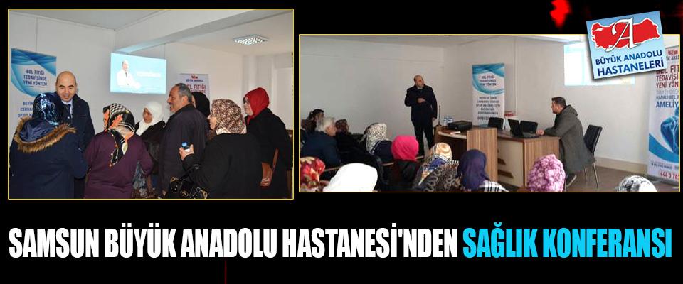 Samsun Büyük Anadolu Hastanesi'nden Sağlık Konferansı