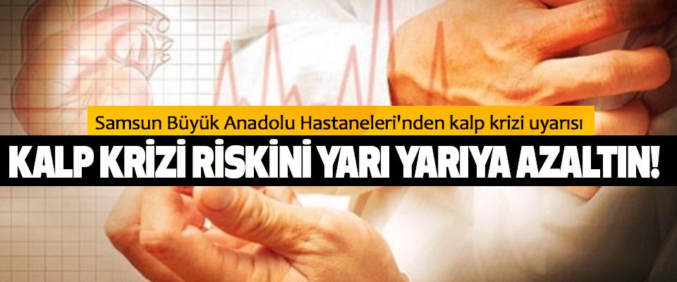 Samsun Büyük Anadolu Hastaneleri'nden kalp krizi uyarısı