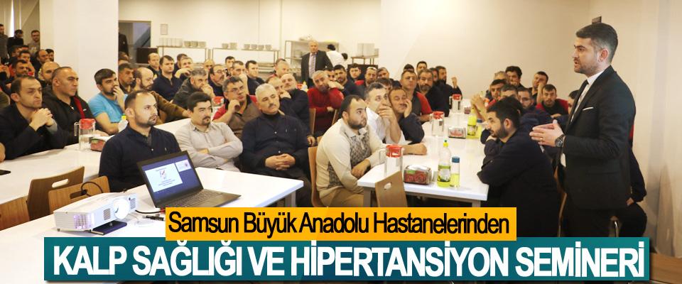 Samsun Büyük Anadolu Hastanelerinden Kalp Sağlığı Ve Hipertansiyon Semineri