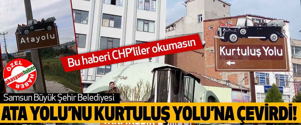 Samsun Büyük Şehir Belediyesi Ata Yolu'nu Kurtuluş Yolu'na Çevirdi!