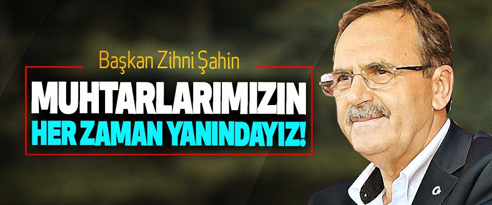 Samsun Büyükşehir Belediye Başkanı Zihni Şahin: Muhtarlarımızın her zaman yanındayız!